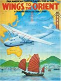 img - for Wings to the Orient: Pan American Clipper Planes, 1935-1945 - A Pictorial History book / textbook / text book