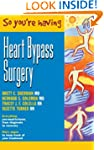 So You're Having Heart Bypass Surgery