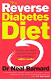 The Reverse Diabetes Diet: Control your blood sugar and minimise your medication - within weeks