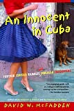 David W. McFadden An Innocent in Cuba: Further Curious Rambles and Singular Encounters