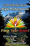 Erste Hilfe f�r deine High Performance: Das Erste-Hilfe-Handbuch f�r deine Gedanken und Gef�hle (Pimp Your Brain! 1)