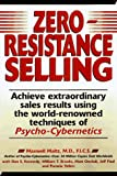ZERO RESISTANCE SELLING: (direct marketing) (0136090745) by Maltz, Maxwell