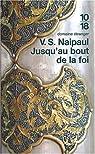 Jusqu'au bout de la foi par Naipaul