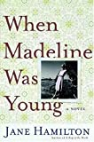 When Madeline Was Young: A Novel