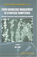 From Knowledge Management to Strategic Competence Measuring Technological Market And Organisational by Joe Tidd