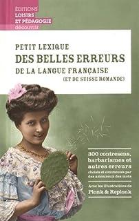 Petit lexique des belles erreurs de la langue française (et de Suisse romande)