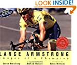 Lance Armstrong: Images of a Champion...