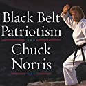 Black Belt Patriotism: How to Reawaken America (       UNABRIDGED) by Chuck Norris Narrated by Alan Sklar