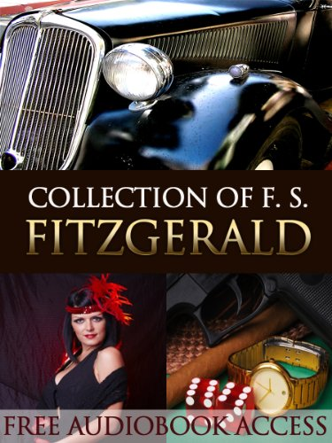 F. Scott Fitzgerald Collection (with Free Audiobook Access) (Fiction Classics)