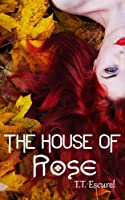 http://www.freeebooksdaily.com/2014/02/the-house-of-rose-by-tt-escurel.html