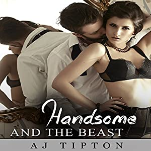 Handsome and the Beast: An Adult Genderswapped Fairy Tale (Sexy Reversed Fairy Tales Book 4) Audiobook