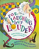 For Laughing Out Louder: More Poems to Tickle Your Funnybone
