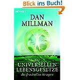 Die universellen Lebensgesetze des friedvollen Kriegers: Machtvolle Wahrheiten zur Meisterung des Lebensweges