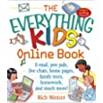 The Everything Kids' Online Book: E-mail, Pen Pals, Live Chats, Home Pages, Family Trees, Homework and Much More...