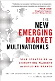 img - for The New Emerging Market Multinationals: Four Strategies for Disrupting Markets and Building Brands book / textbook / text book