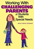 Working With Challenging Parents of Students With Special Needs