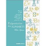 R�pertoire des alphabets : Plus de 5 500 minuscules, majuscules et chiffres mari�s � broder au point de croixpar Val�rie Lejeune