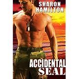 Accidental SEAL (SEAL Brotherhood Series Book 1) ~ Sharon Hamilton