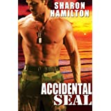 Accidental SEAL (SEAL Brotherhood #1)by Sharon Hamilton