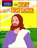 The Story of the First Easter (Children's Bible Classics)