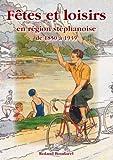 """Afficher """"Fêtes et loisirs en région stéphanoise de 1850 à 1939"""""""