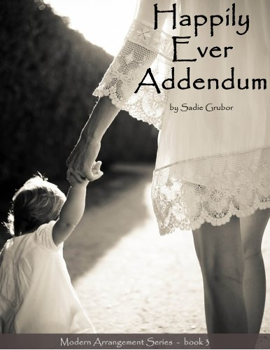 Happily Ever Addendum (Modern Arrangements Trilogy 3) by Sadie Grubor