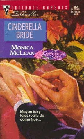 Cinderella Bride (Conveniently Wed) (Silhouette Intimate Moments, No 852), Monica McLean