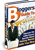 Blogging Guide For Profits: How To Use Blogs To Promote New Ventures, Products & Establish Customer Relationships! Build A Customer Base Of Millions Of ... Communicate Better Than Email! Mission-Surf