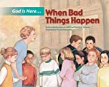img - for God Is Here, When Bad Things Happen (Kids Bestsellers) book / textbook / text book