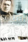 South: The Story of Shackleton's Last Expedition, 1914-1917 (1841581186) by Shackleton, Ernest Henry