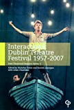 img - for Interactions: Dublin Theatre Festival 1957-2007 (Irish Theatrical Diaspora) book / textbook / text book