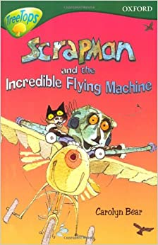 Oxford Reading Tree: Level 12: Treetops: More Stories C: Scrapman and the Incredible Flying