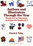 Authors and Illustrators Through the Year: Ready-To-Use Literature Activities for Grades K-3