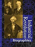 Industrial Revolution Reference Library Biographies