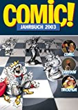 Image de Comic!-Jahrbuch 2003: Comic - Cartoon - Trickfilm
