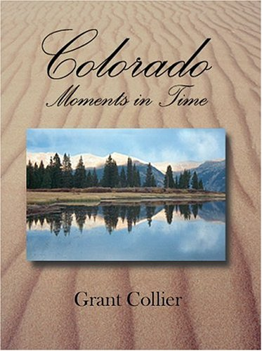 Colorado, Moments in Time, Grant Collier