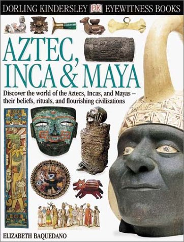 Aztec, Inca & Maya (Eyewitness Books)
