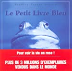 Le petit livre bleu pour voir la vie...