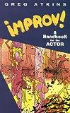 Improv!: A Handbook for the Actor