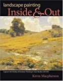 cover of Landscape Painting Inside and Out: Capture the Vitality of Outdoor Painting in Your Studio With Oils