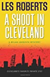 A Shoot in Cleveland: A Milan Jacovich Mystery (Milan Jacovich Mysteries) (Volume 9)