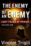 The Enemy of an Enemy (Lost Tales of Power)