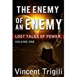 The Enemy of an Enemy (Lost Tales of Power Book 1) ~ Vincent Trigili