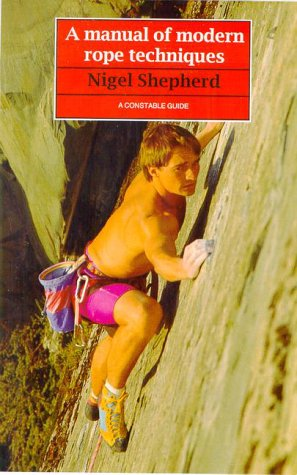 A Manual of Modern Rope Techniques: For Climbers and Mountaineers (Guides)