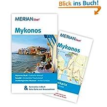Mykonos: MERIAN live! - Mit Kartenatlas im Buch und Extra-Karte zum Herausnehmen: Mykonos-Stadt: Lebhafte Altstadt...
