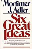 Six Great Ideas (0020720203) by Adler, Mortimer J.