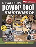 David Thiel's Power Tool Maintenance: Peak Performance and Safety for Life (Popular Woodworking) (1558707557) by Thiel, David