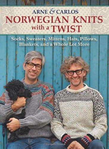 Norwegian Knits With A Twist: Socks, Sweaters, Mittens, Hats, Pillows, Blankets, And A Whole Lot More