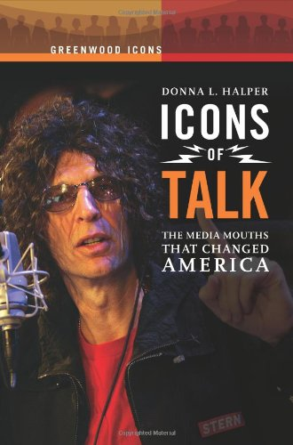 Icons Of Talk: The Media Mouths That Changed America (Greenwood Icons)