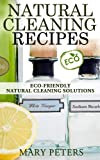 Natural Cleaninig Recipes: Eco-friendly Natural Cleaning Solutions